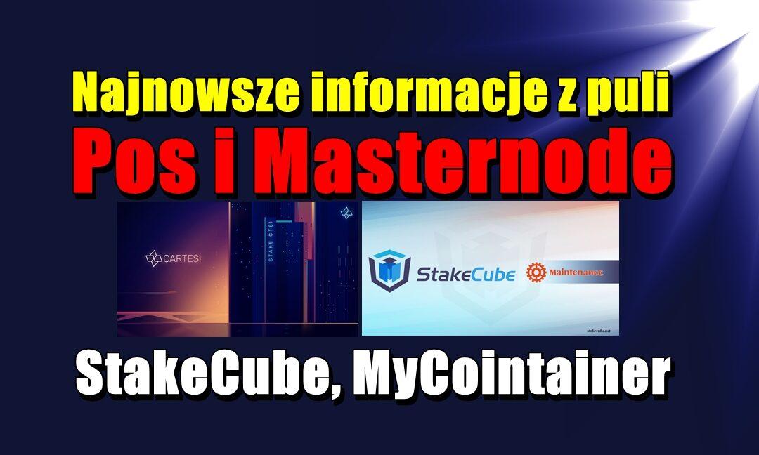 Najnowsze informacje z puli PoS i Masternode: StakeCube, MyCointainer