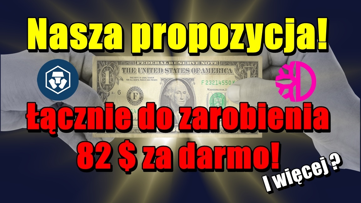 Nasza propozycja! Łącznie do zarobienia 82 $ za darmo!