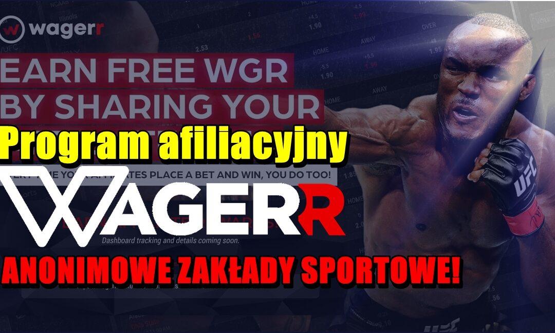 Program afiliacyjny Wagerr – ANONIMOWE ZAKŁADY SPORTOWE