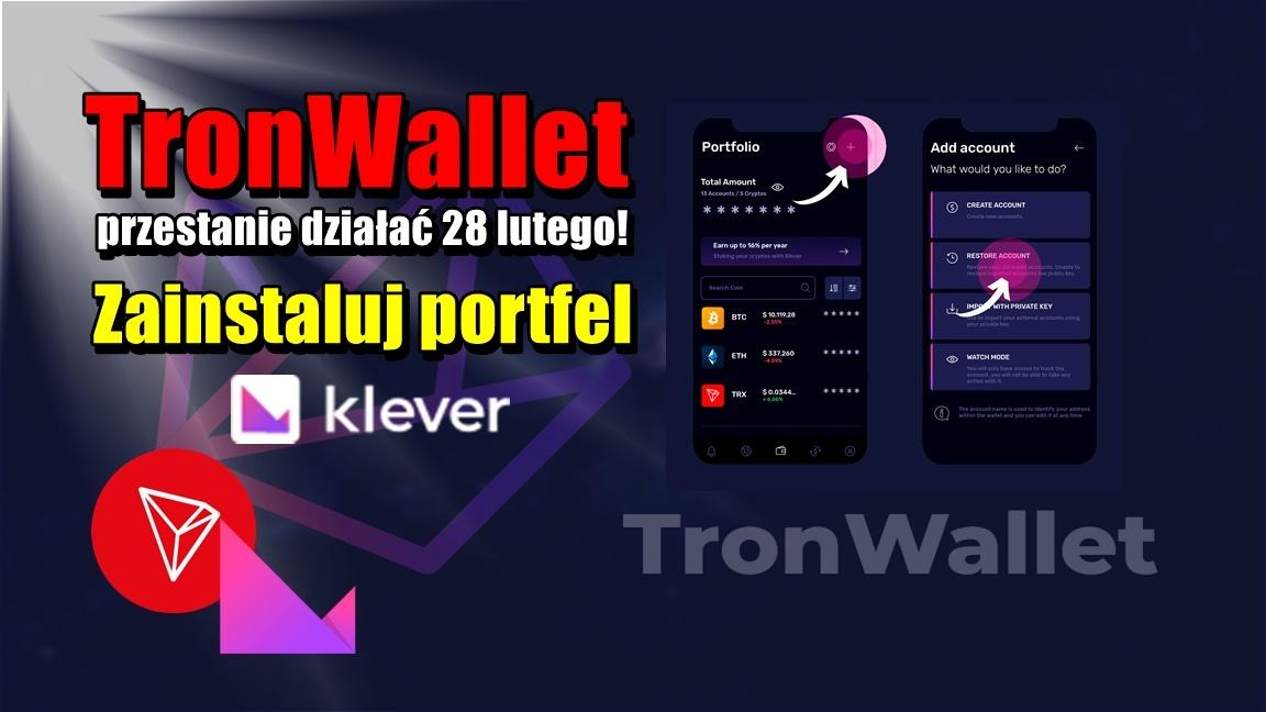 TronWallet przestanie działać 28 lutego! Zainstaluj portfel Klever