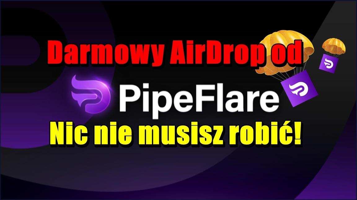 Darmowy AirDrop od PipeFlare! Nic nie musisz robić!