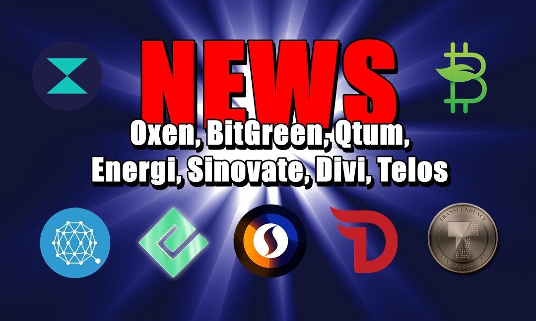 NEWS: Oxen, BitGreen, Qtum, Energi, Sinovate, Divi, Telos