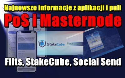 Najnowsze informacje z aplikacji i puli PoS i Masternode: Flits, StakeCube, Social Send