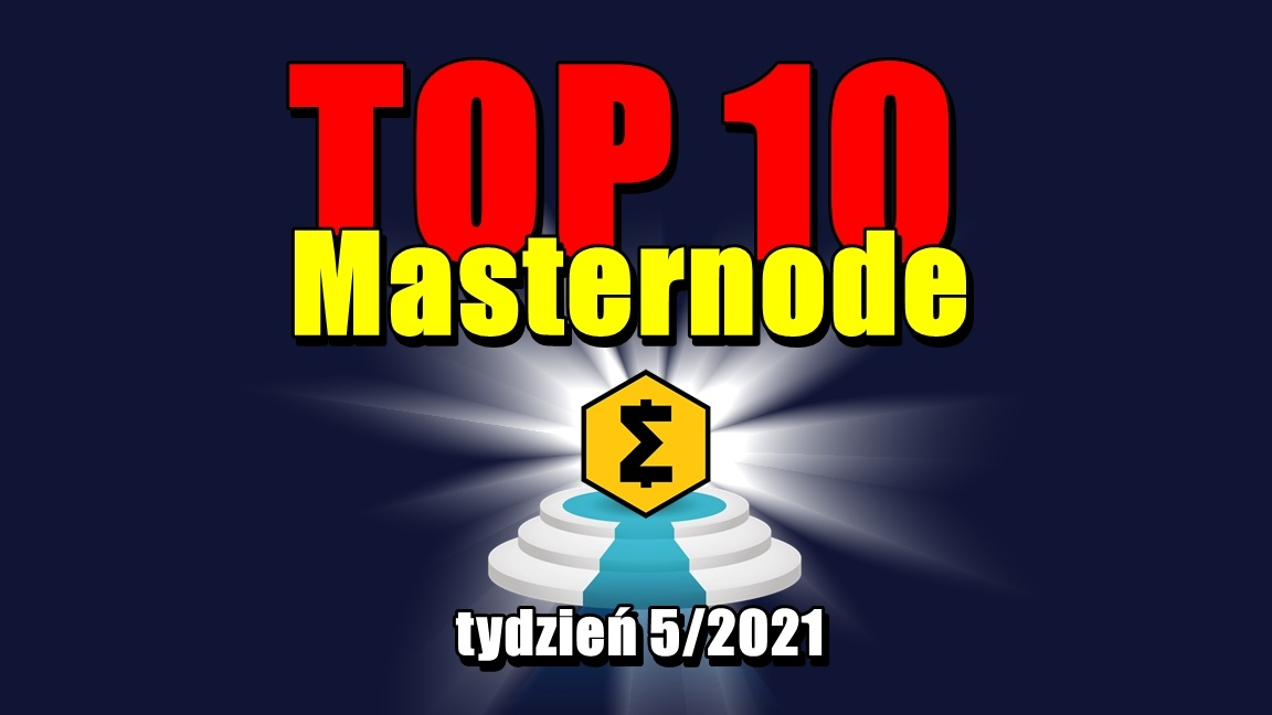 TOP 10 Masternode – tydzień 5/2021