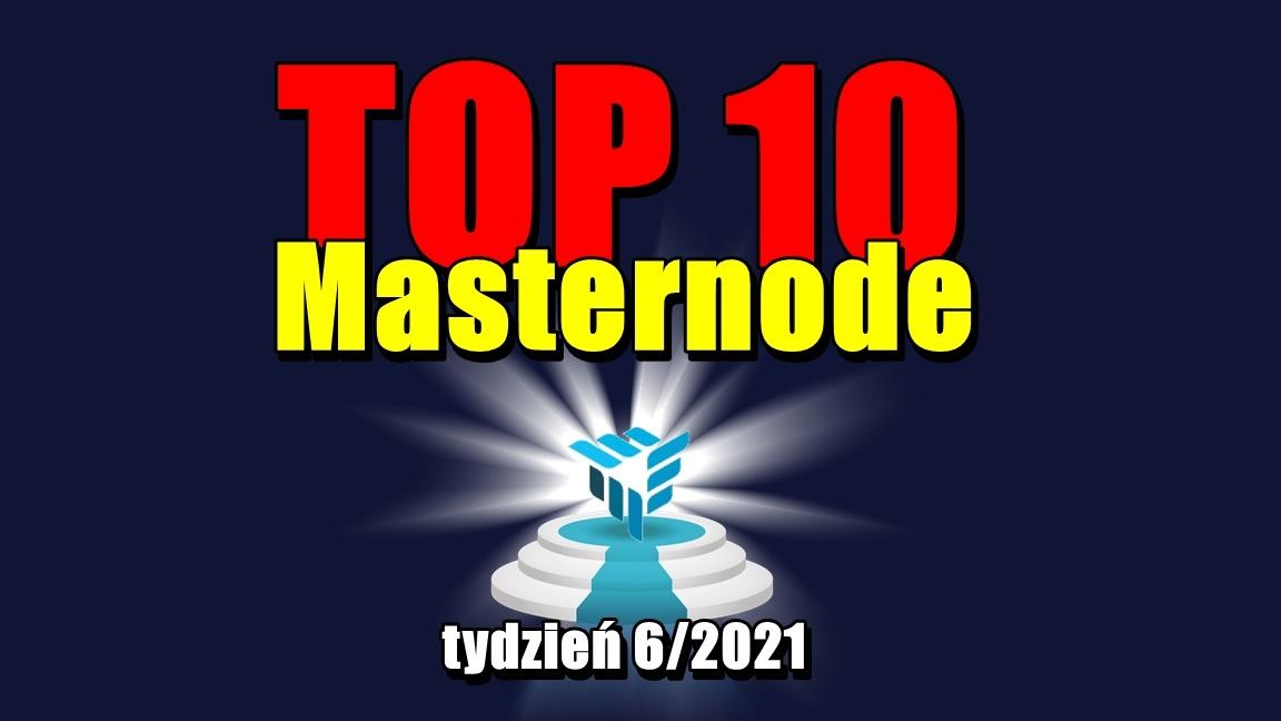 TOP 10 Masternode – tydzień 6/2021