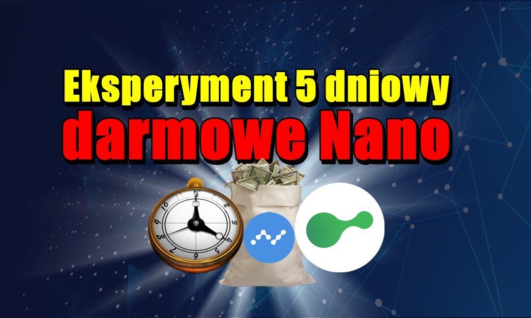 Eksperyment 5 dniowy – darmowe Nano