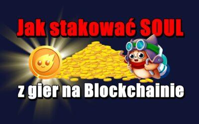 Jak stakować SOUL z gier na Blockchainie