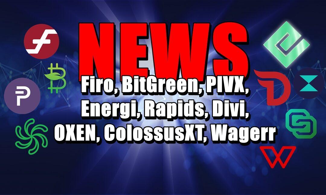 NEWS Firo, BitGreen, PIVX, Energi, Rapids, Divi, OXEN, ColossusXT, Wagerr