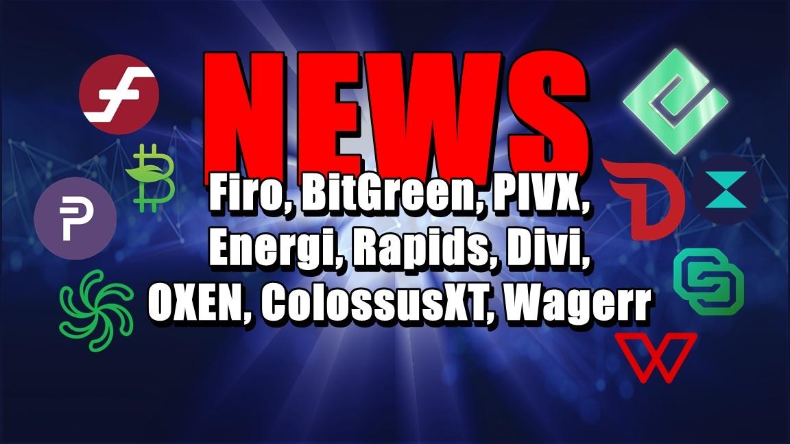NEWS: Firo, BitGreen, PIVX, Energi, Rapids, Divi, OXEN, ColossusXT, Wagerr