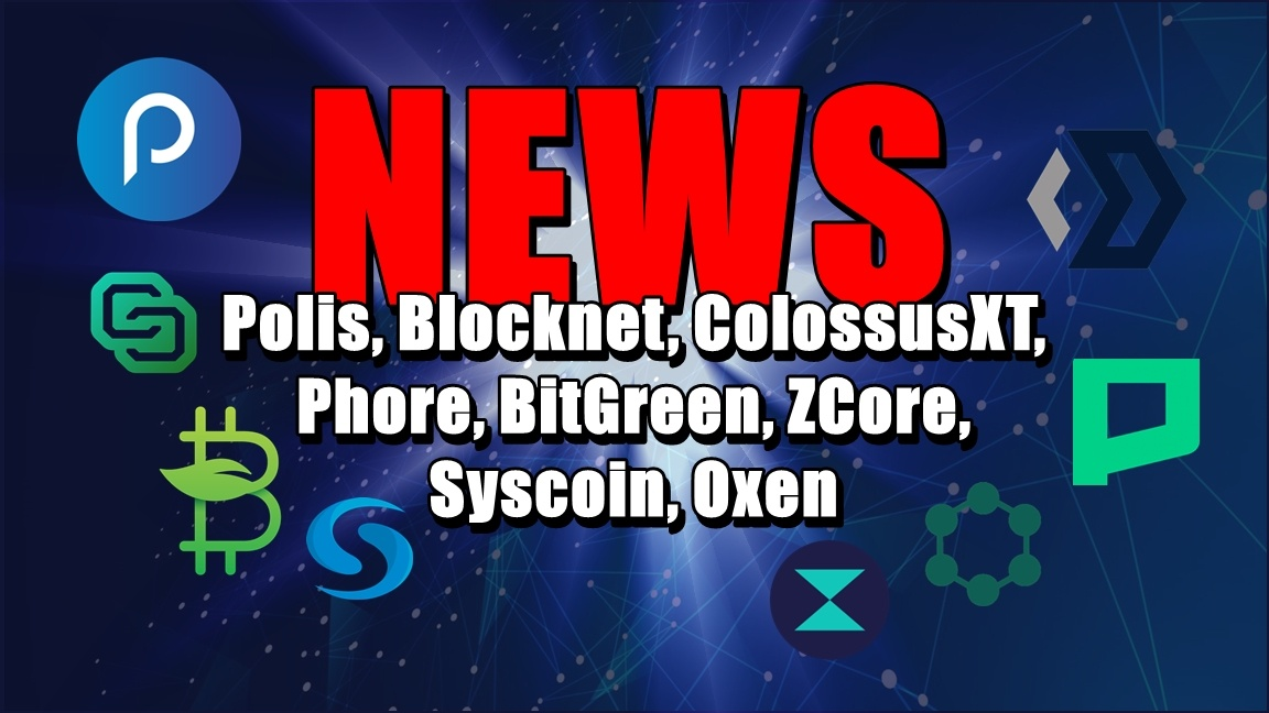 NEWS: Polis, Blocknet, ColossusXT, Phore, BitGreen, ZCore, Syscoin, Oxen
