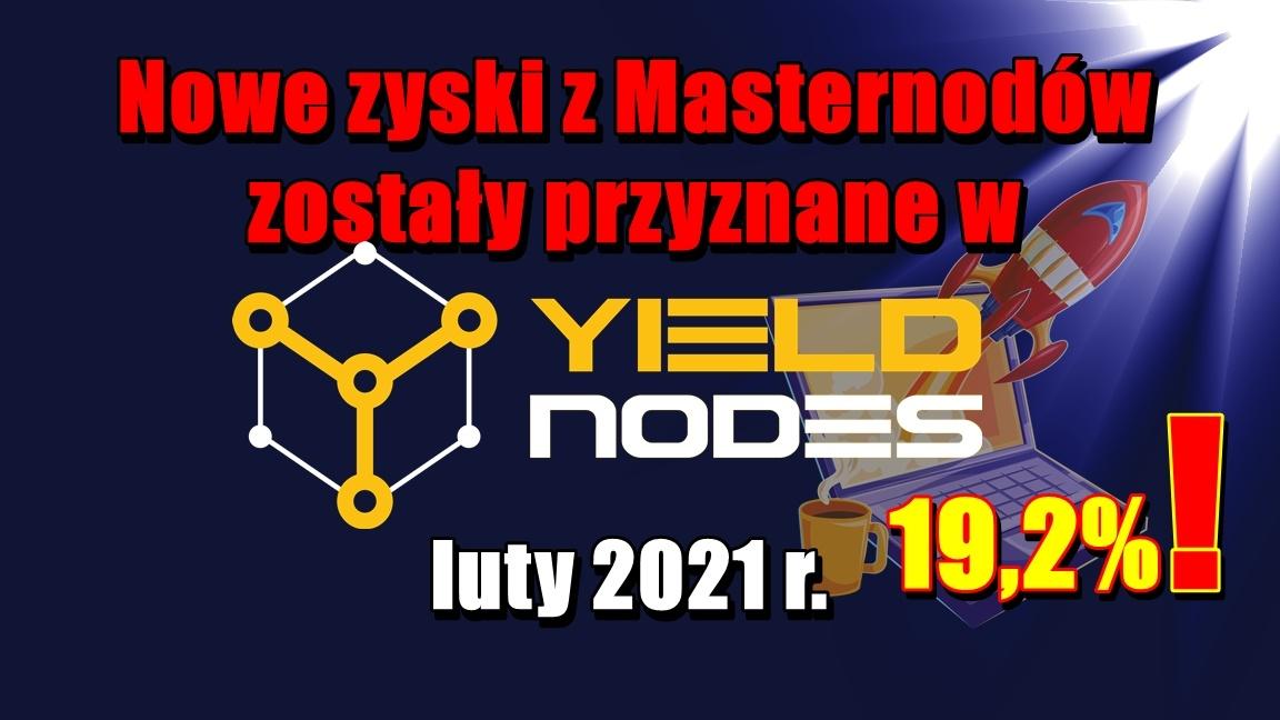 Nowe zyski z Masternodów zostały przyznane w Yieldnodes – luty 2021 r.