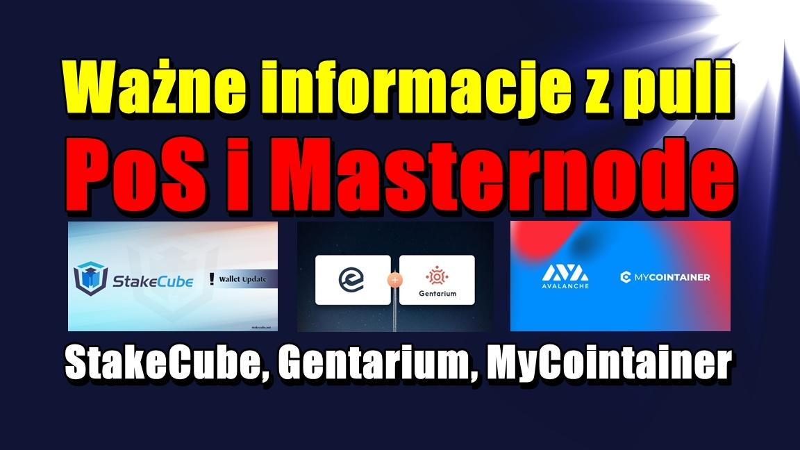 Ważne informacje z puli PoS i Masternode: StakeCube, Gentarium, MyCointainer