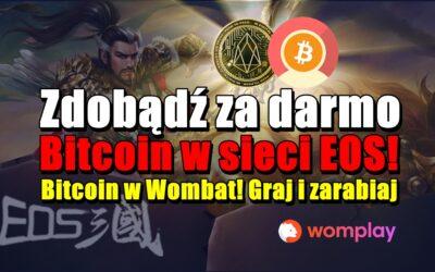 Zdobądź za darmo Bitcoin w sieci EOS! Bitcoin w Wombat! Graj i zarabiaj