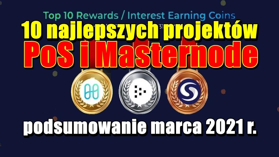 10 najlepszych projektów PoS i Masternode – podsumowanie marca 2021 r.