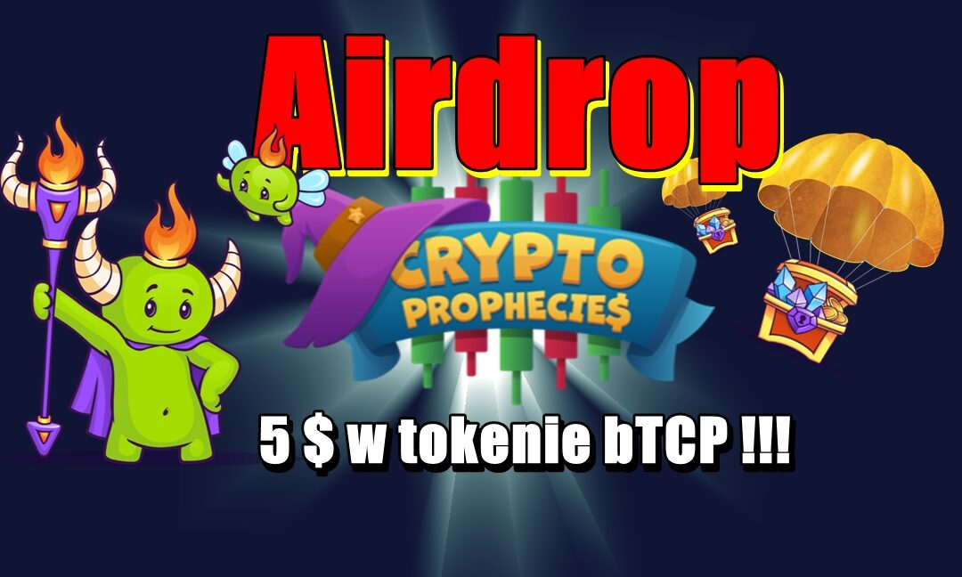 Airdrop The Crypto Prophecies – 5 $ w tokenie bTCP !