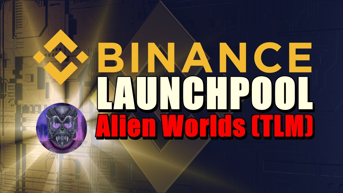 Binance Launchpool – Alien Worlds (TLM) do zdobycia !
