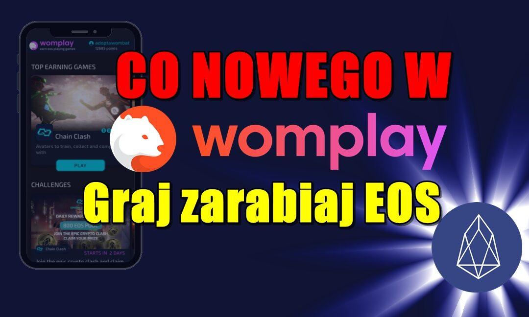Co nowego w Womplay? Graj zarabiaj EOS