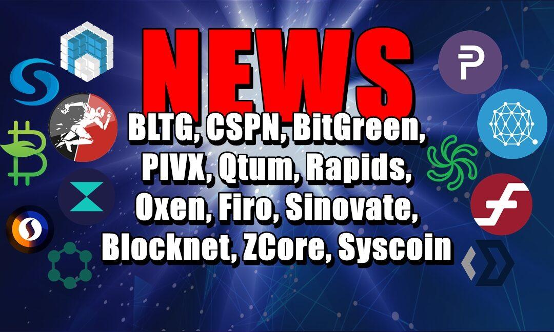NEWS: BLTG, CSPN, BitGreen, PIVX, Qtum, Rapids, Oxen, Firo, Sinovate, Blocknet, ZCore, Syscoin