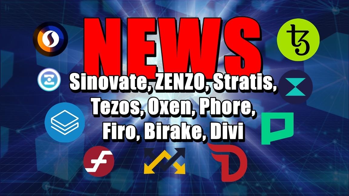 NEWS: Sinovate, ZENZO, Stratis, Tezos, Oxen, Phore, Firo, Birake, Divi