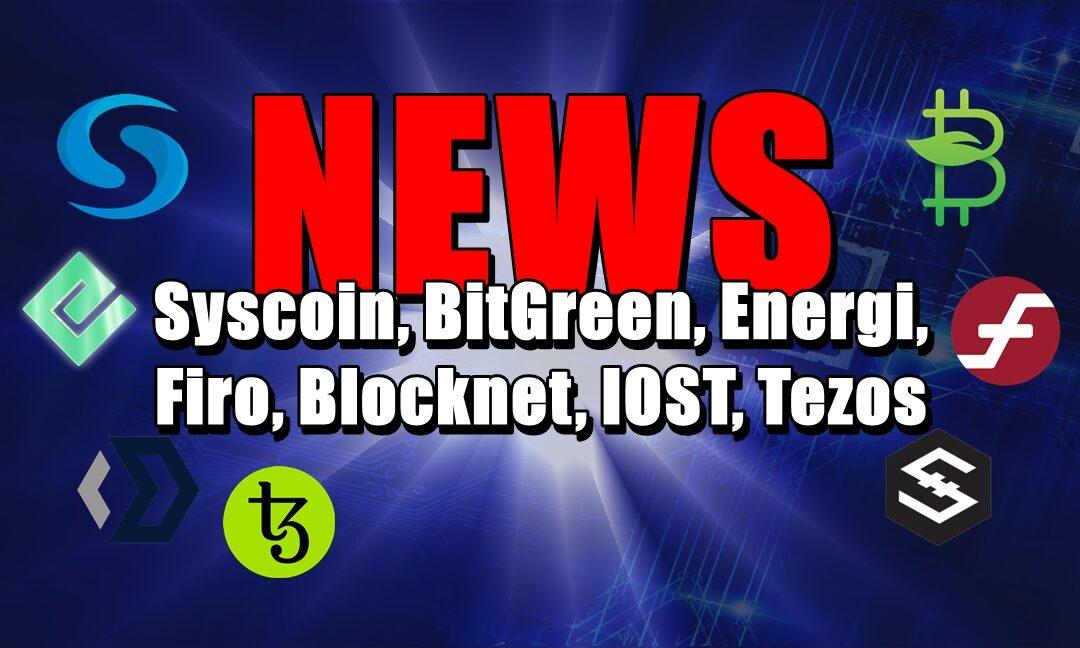 NEWS: Syscoin, BitGreen, Energi, Firo, Blocknet, IOST, Tezos