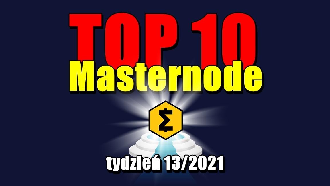 TOP 10 Masternode – tydzień 13/2021