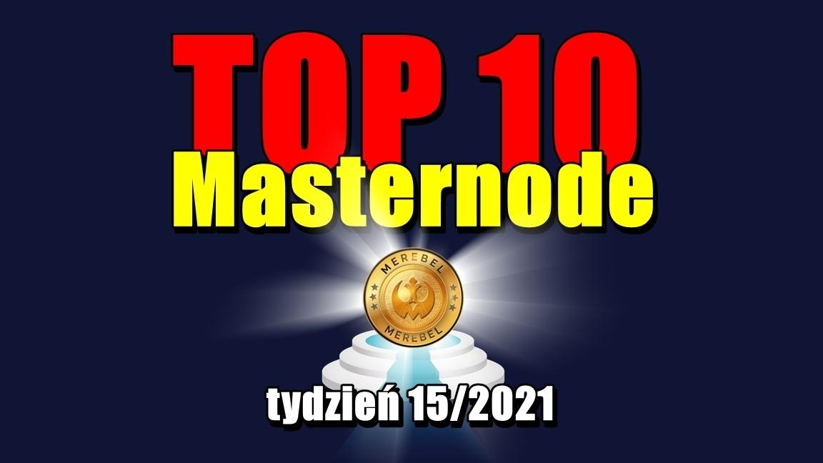 TOP 10 Masternode – tydzień 15/2021