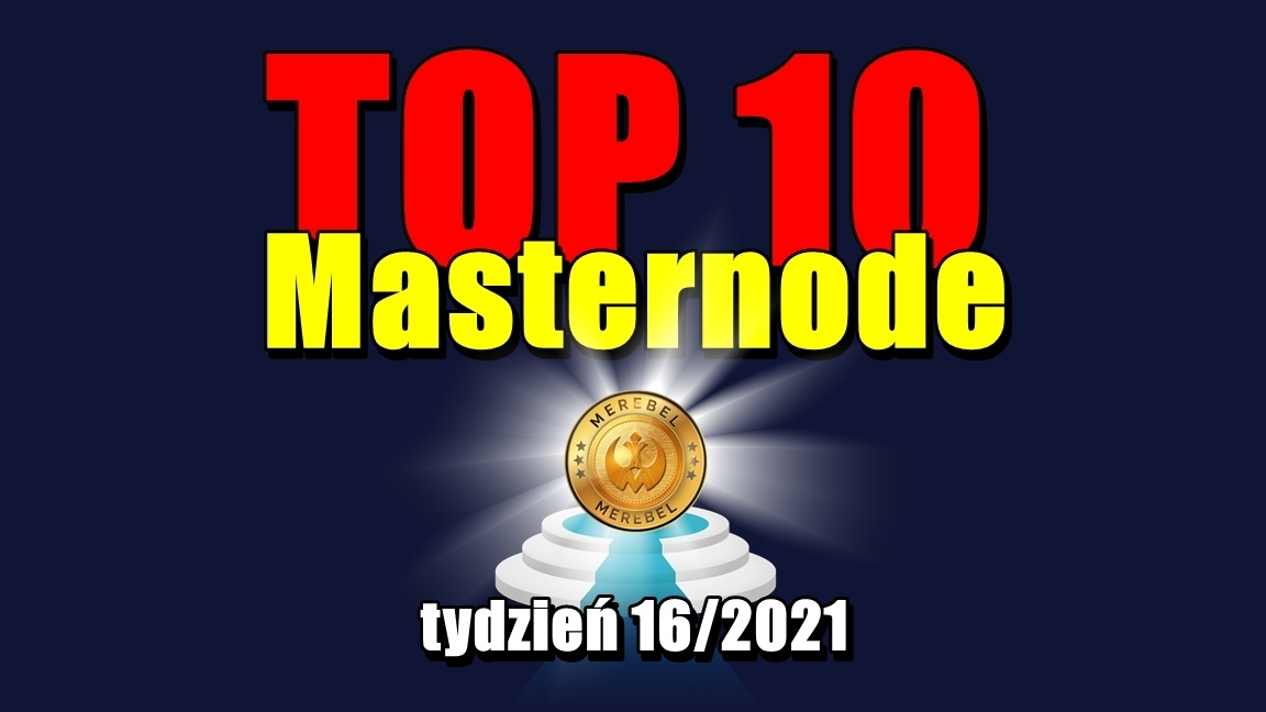 TOP 10 Masternode – tydzień 16/2021