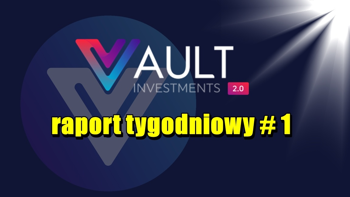 VAULT Crypto Investments, raport tygodniowy #1