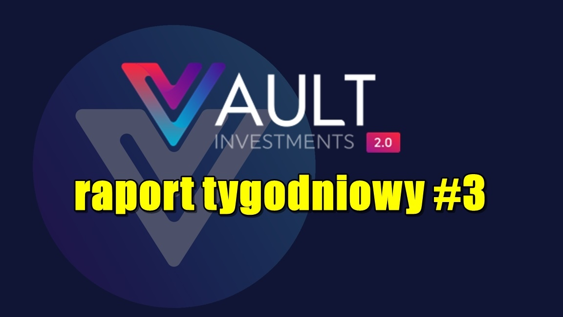 VAULT Crypto Investments, raport tygodniowy #3
