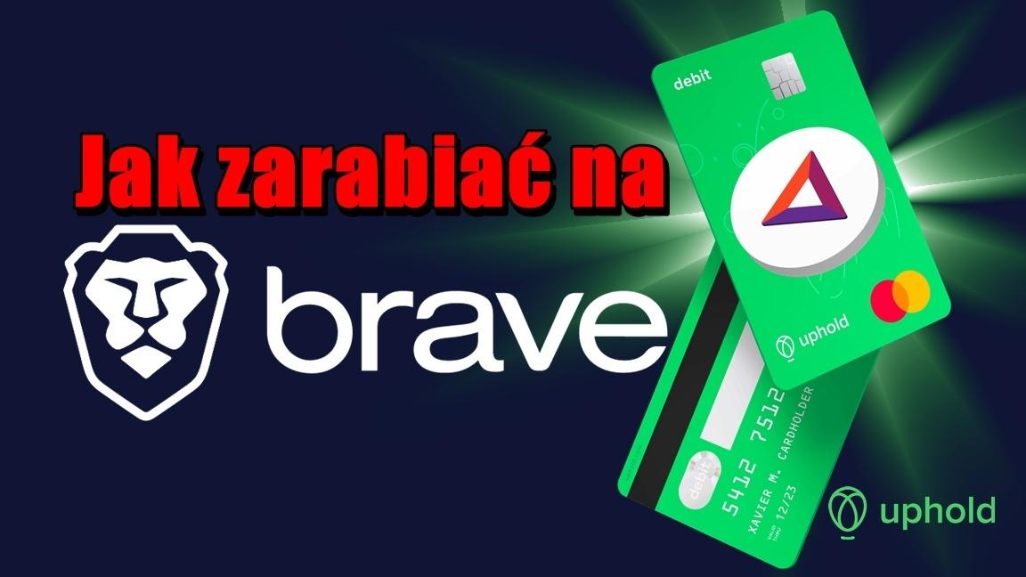 Jak zarabiać na Brave ?