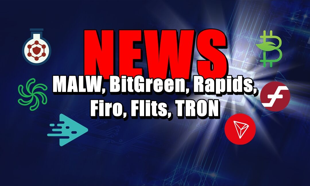 NEWS: MALW, BitGreen, Rapids, Firo, Flits, TRON