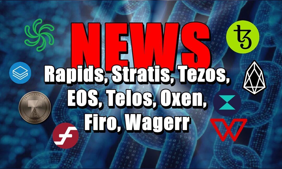 NEWS: Rapids, Stratis, Tezos, EOS, Telos, Oxen, Firo, Wagerr