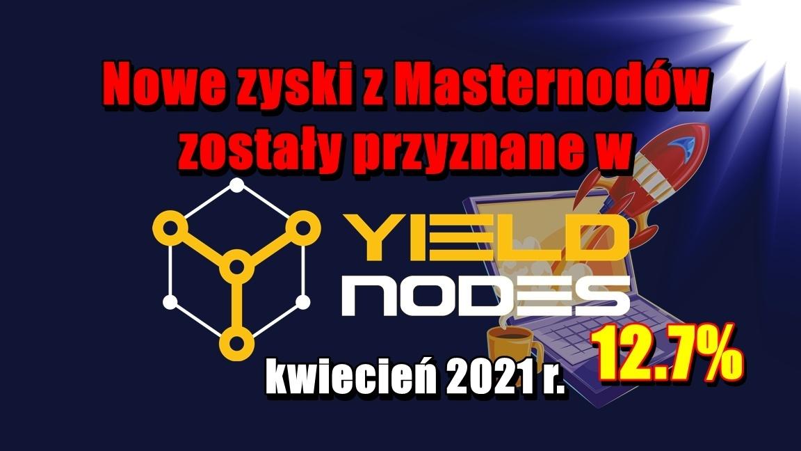 Nowe zyski z Masternodów zostały przyznane w Yieldnodes – kwiecień 2021 r.