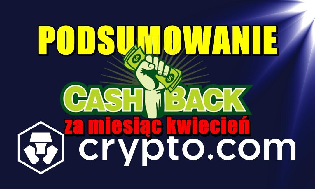 Podsumowanie cashback za miesiąc kwiecień w Crypto.com