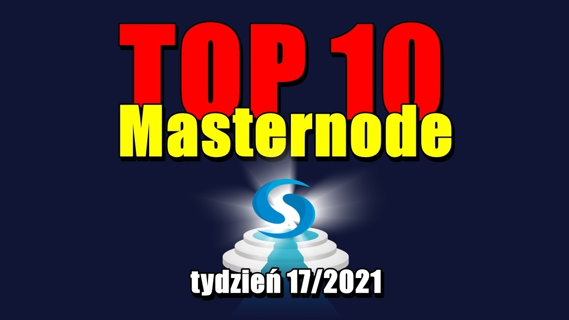 TOP 10 Masternode – tydzień 17/2021