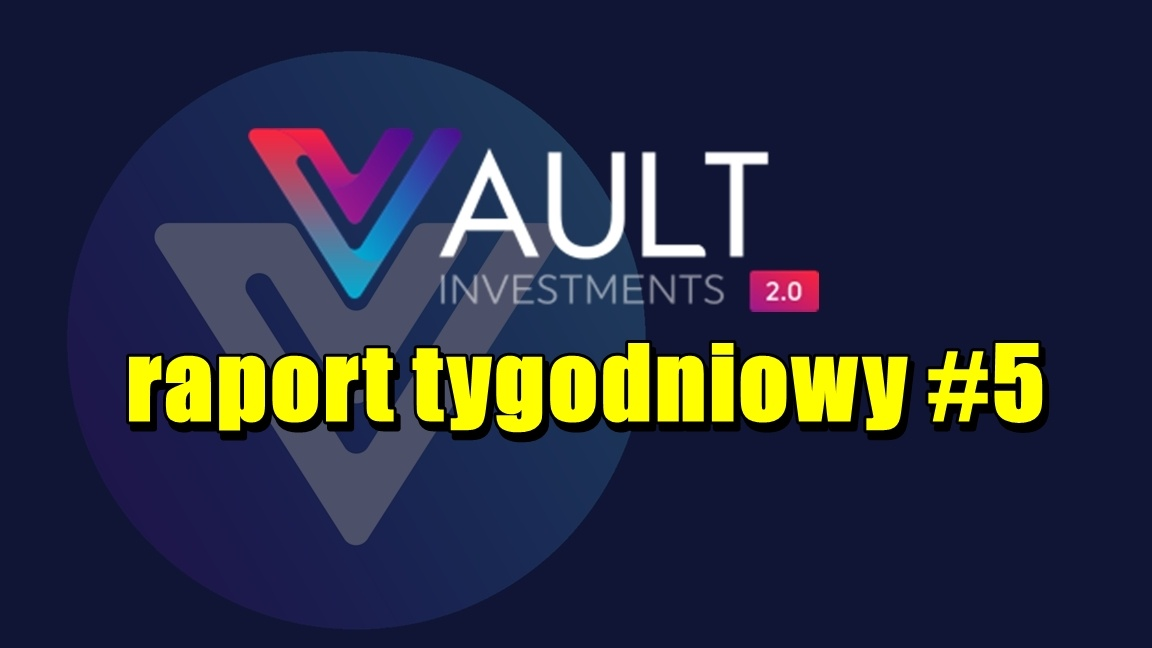VAULT Crypto Investments, raport tygodniowy #5