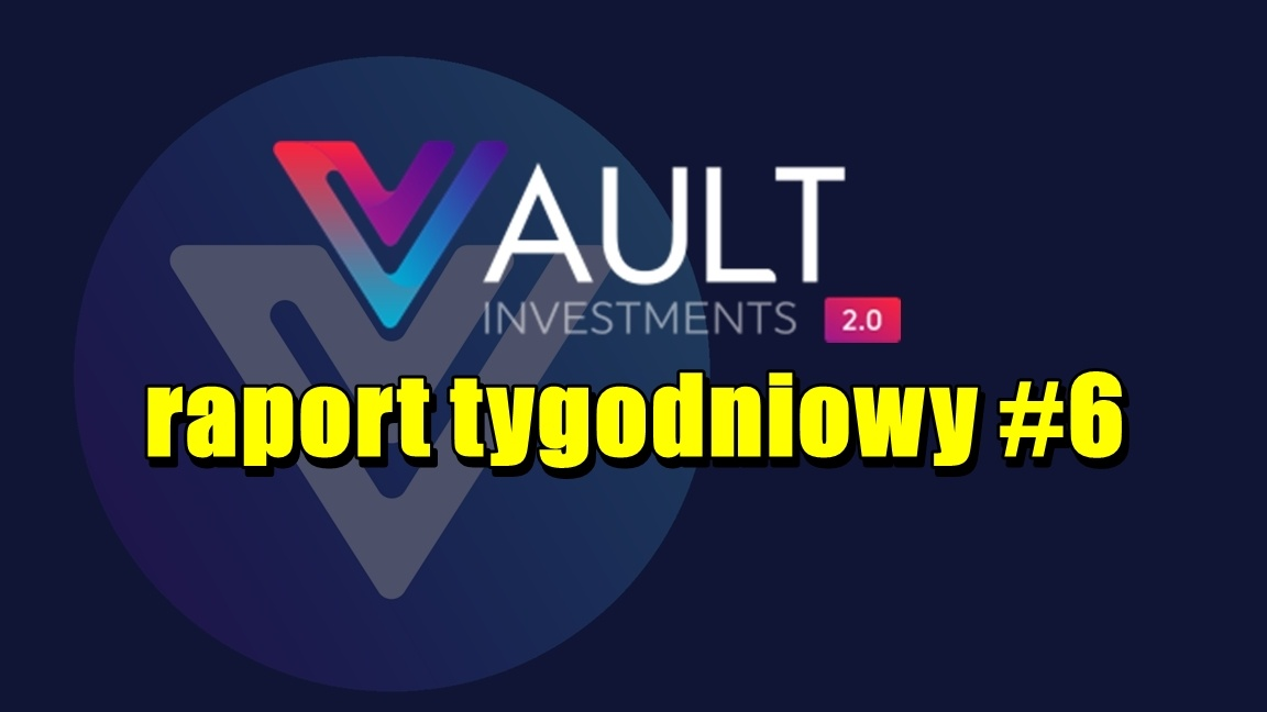 VAULT Crypto Investments, raport tygodniowy #6