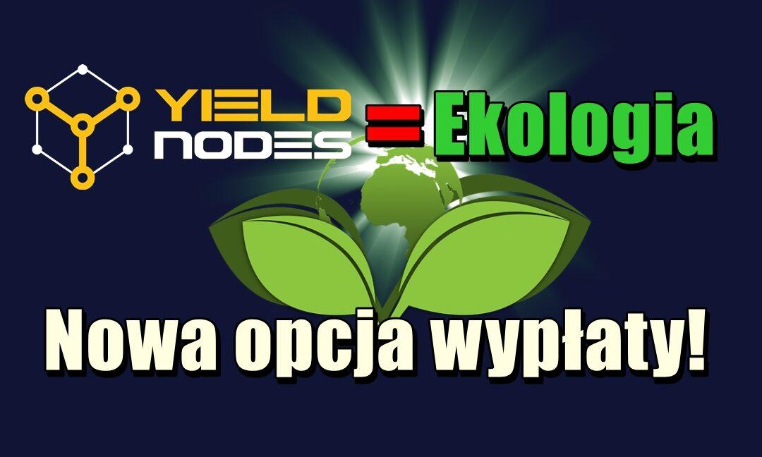 YieldNodes = Ekologia. Nowa opcja wypłaty!