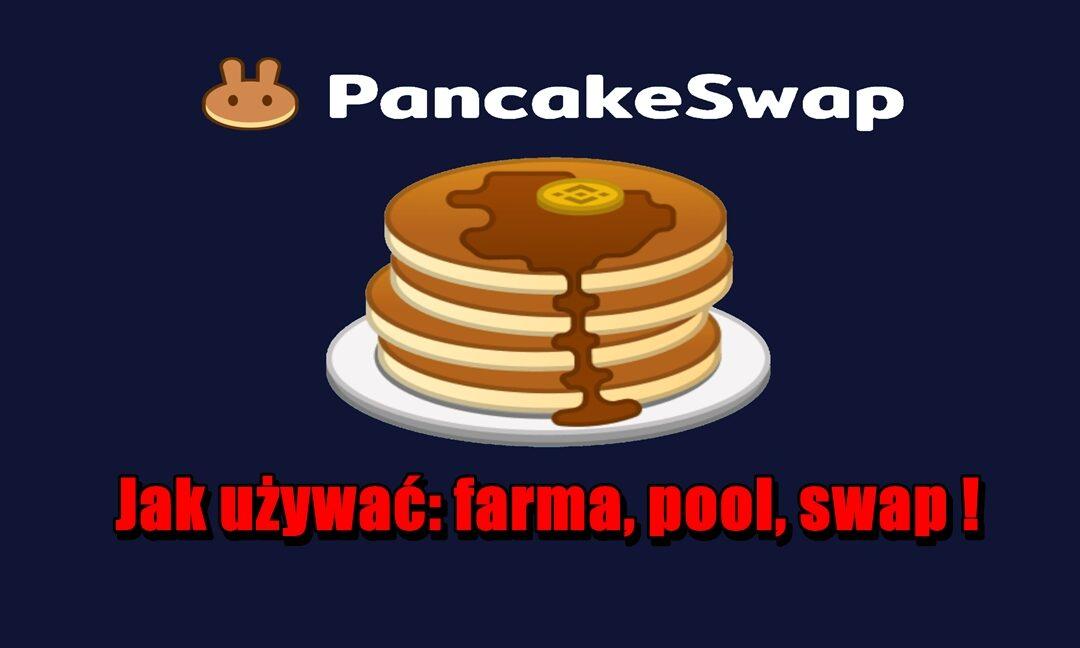 Jak używać PanCakeSwap -farma, pool, swap !