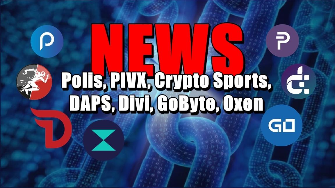 NEWS: Polis, PIVX, Crypto Sports, DAPS, Divi, GoByte, Oxen