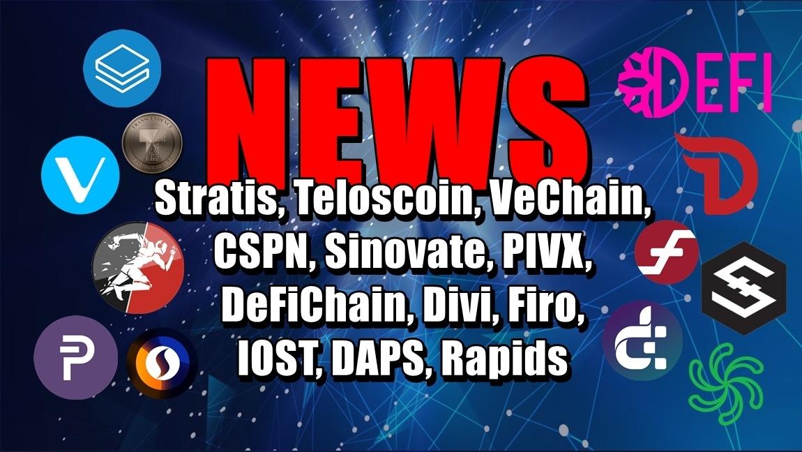 NEWS: Stratis, Teloscoin, VeChain, CSPN, Sinovate, PIVX, DeFiChain, Divi, Firo, IOST, DAPS, Rapids
