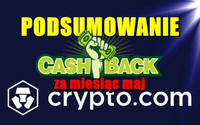 Podsumowanie cashback w aplikacji crypto.com za miesiąc maj
