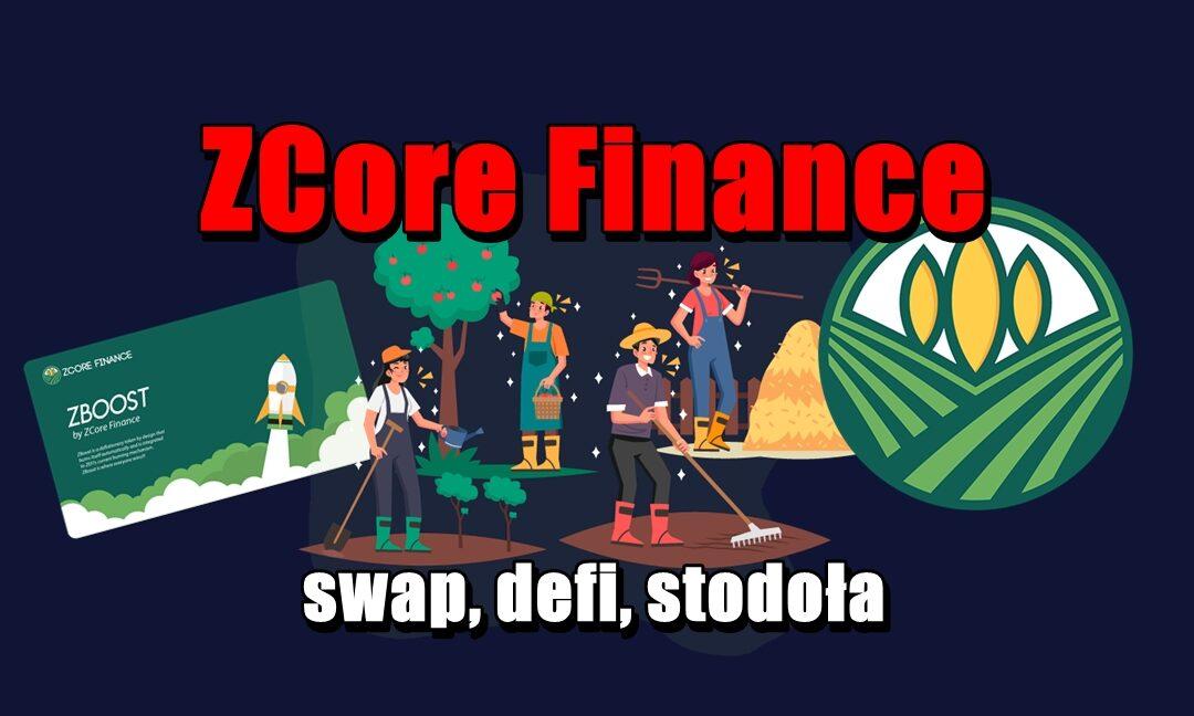 ZCore Finance – swap, defi, stodoła