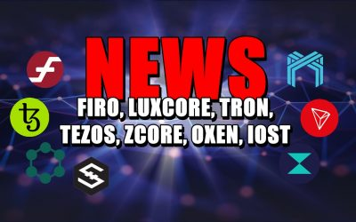 NEWS: FIRO, LUXCORE, TRON, TEZOS, ZCORE, OXEN, IOST