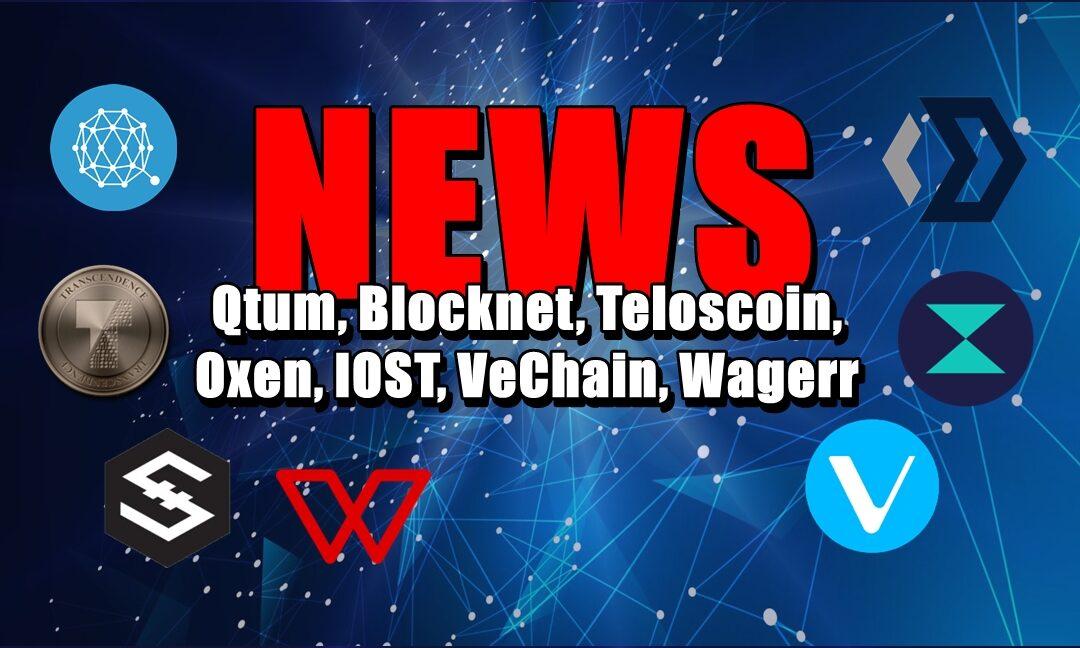 NEWS: Qtum, Blocknet, Teloscoin, Oxen, IOST, VeChain, Wagerr