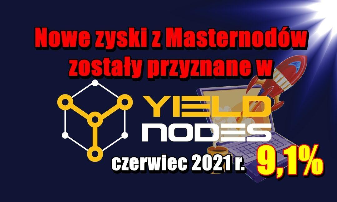 Nowe zyski z Masternodów zostały przyznane w Yieldnodes – czerwiec 2021 r.