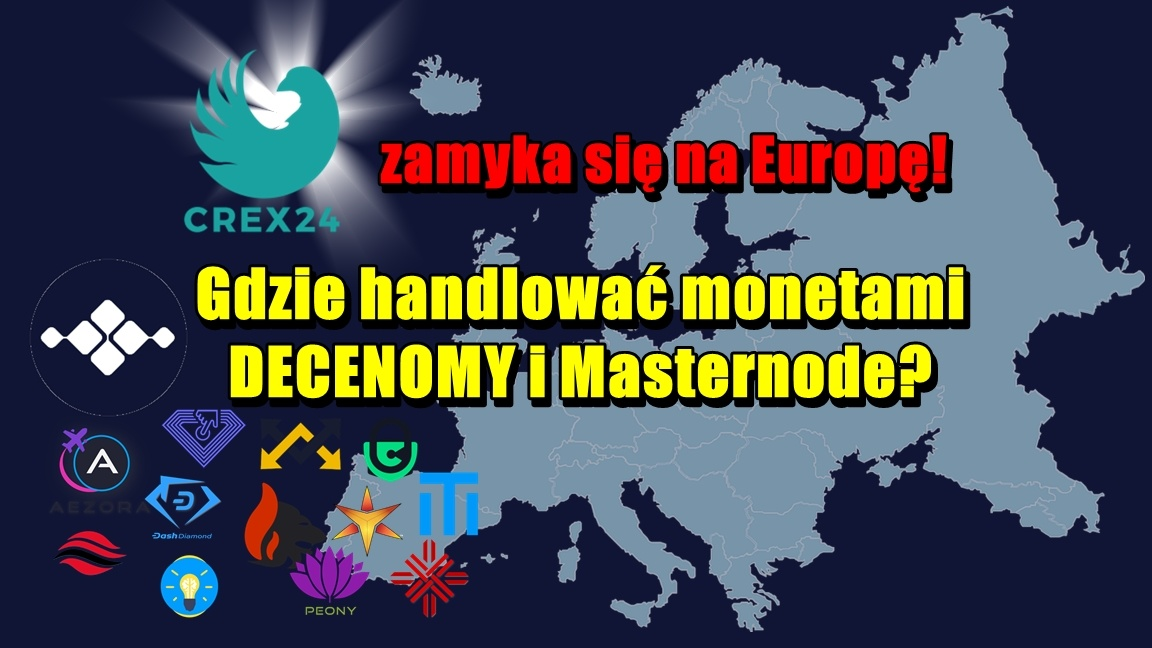 CREX24 zamyka się na Europę. Gdzie handlować monetami DECENOMY i Masternode?