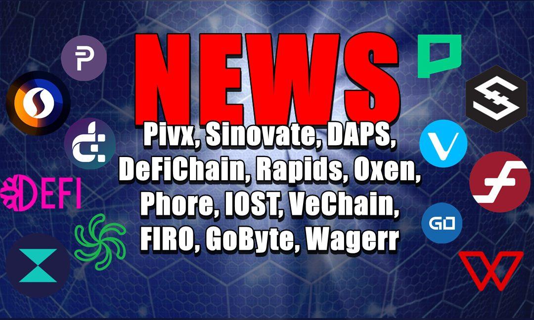 NEWS: Pivx, Sinovate, DAPS, DeFiChain, Rapids, Oxen, Phore, IOST, VeChain, FIRO, GoByte, Wagerr
