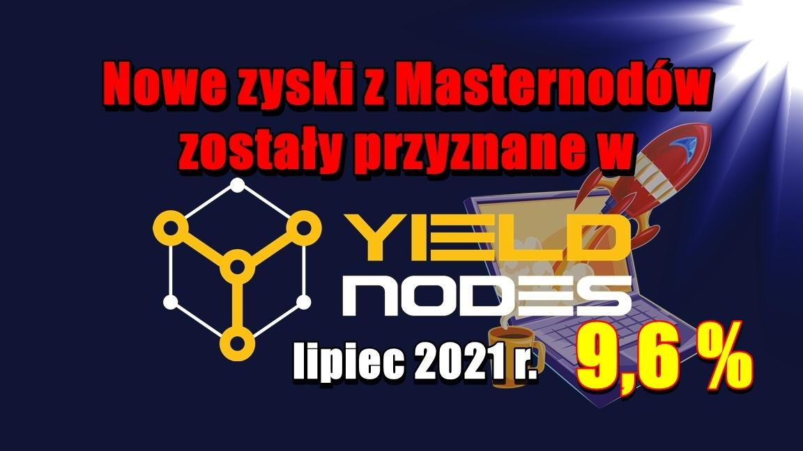 Nowe zyski z Masternodów zostały przyznane w Yieldnodes – lipiec 2021 r.