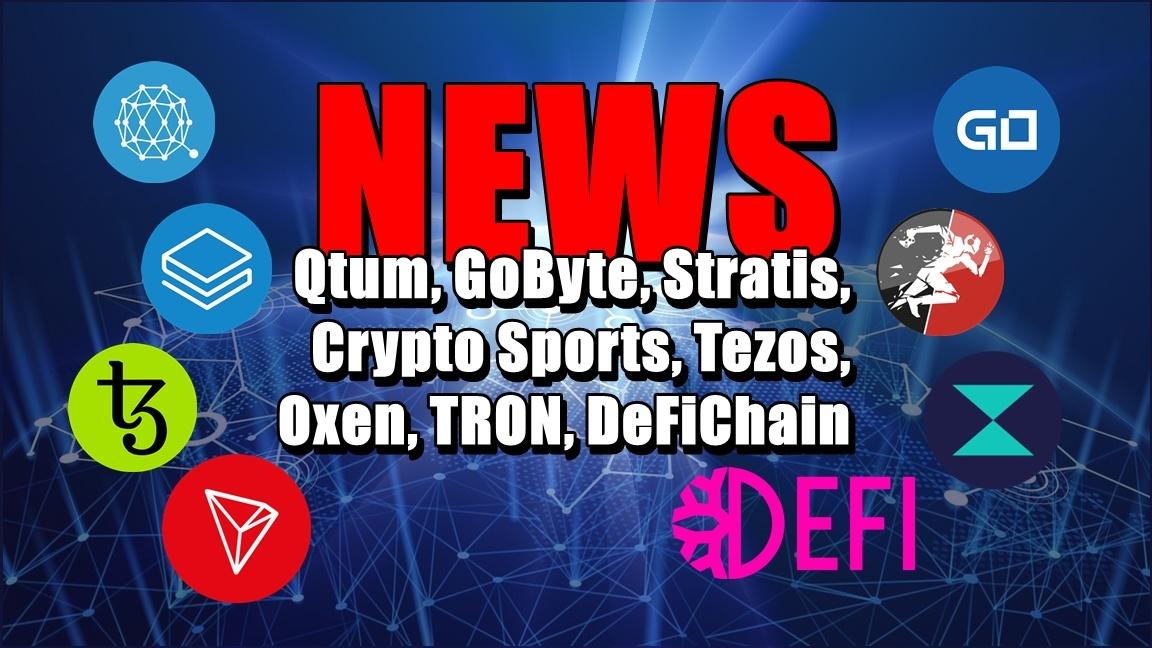 NEWS: Qtum, GoByte, Stratis, Crypto Sports, Tezos, Oxen, TRON, DeFiChain